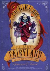 The Girl Who Fell Beneath Fairyland and Led the Revels