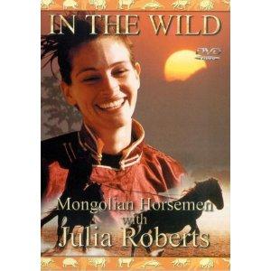 Julia Roberts & Mongolian Horsemen