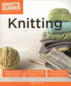 Idiot's Guide: Knitting