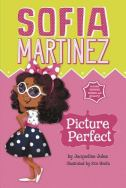 Sofia Martinez: Picture Perfect by Jacqueline Jules