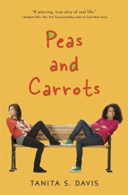Peas and Carrots by Tanita S. Davis