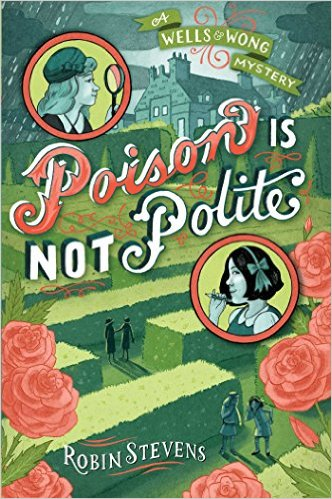 Poison is Not Polite by Robin Stevens