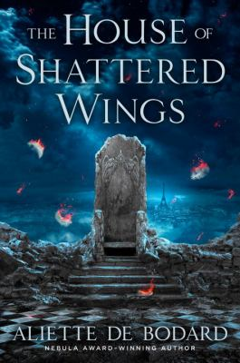 House of Shattered Wing by Aliette de Bodard