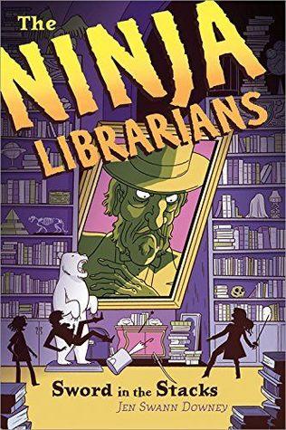 Sword in the Stacks. Ninja Librarians 2 by Jen Swann Downey
