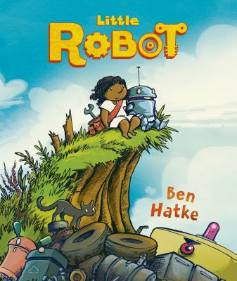 Little Robot by Ben Hatke