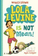 Lola Levine is Not Mean! bu Monica Brown