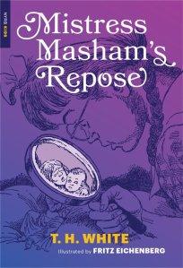 Misstress Masham's Repose by T.H. White