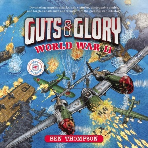 Guts & Glory: World War II by Ben Thompson