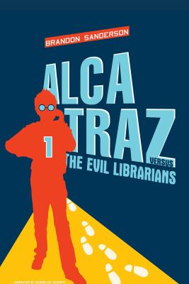 Alcatraz vs. the Evil Librarians by Brandon Sanderson
