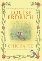 Chickadee by Louise Erdrich