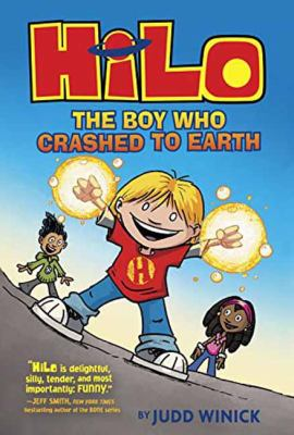 Hilo: the Boy Who Crashed to Earth by Judd Winick