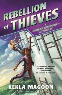 Rebellion of Thieves. Robyn Hoodlum 2 by Kekla Magoon