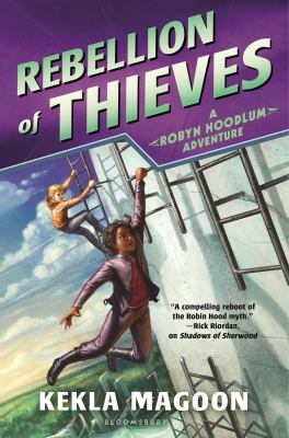 Rebellion of Thieves. Robyn Hoodlum 2 by Kekla Magoon