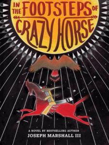 In the Footsteps of Crazy Horse by Joseph Marshall
