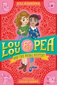 LouLou & Pea and the Mural Mystery by Jill Diamond
