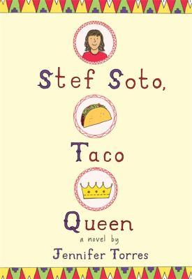 Stef Soto, Taco Queen by Jennifer Torres