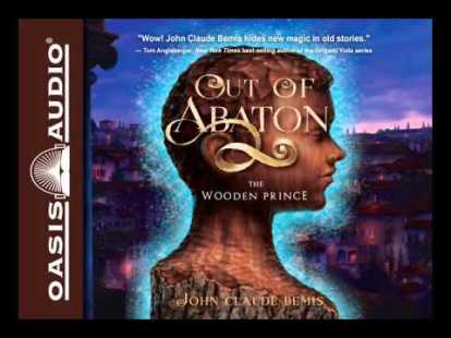 Out of Abaton 1: the Wooden Prince by John Claude Bemis