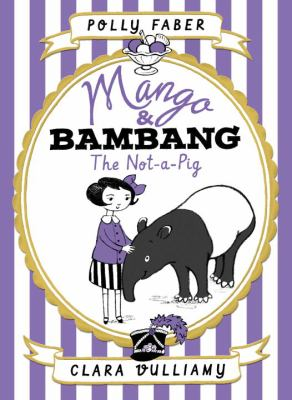 Mango and Bambang: the Not-a-Pig by Polly Faber