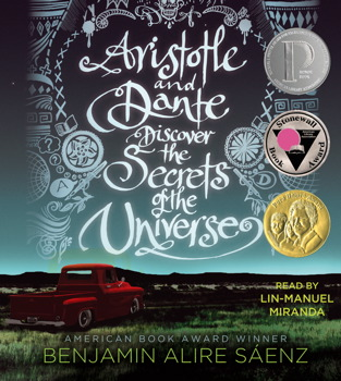 Aristotle and Dante Discover the Secrets of the Universe by Benjamin Alire Sáenz