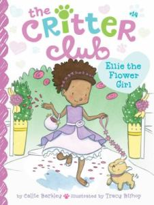 Critter Club 14: Ellie the Flower Girl by Callie Barkley