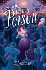 Little Taste of Poison by R.J. Anderson