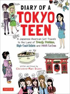 Diary of a Tokyo Teen by Christine Mari Inzer