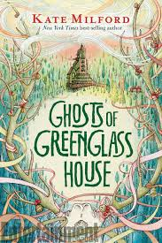 Ghosts of Greenglass House by Kate Milford