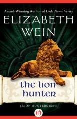 The Lion Hunter by Elizabeth Wein
