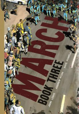 March Book Three by John Lewis, Andrew Aydin, Nate Powell