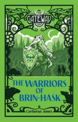 The Warriors of Brin-Hask by Cerberus Jones