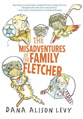 Misadventures of the Family Fletcher by Dana Alison Levy