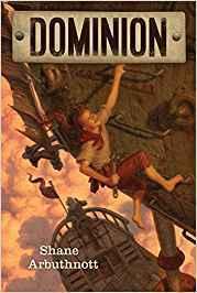 Dominion by Shane Arbuthnott