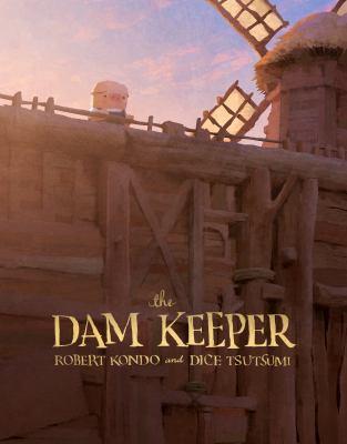 The Dam Keeper by Robert Kondo and Dice Tsutsumi.