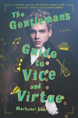 Gentleman's Guide to Vice and Virtue by Mackenzi Lee