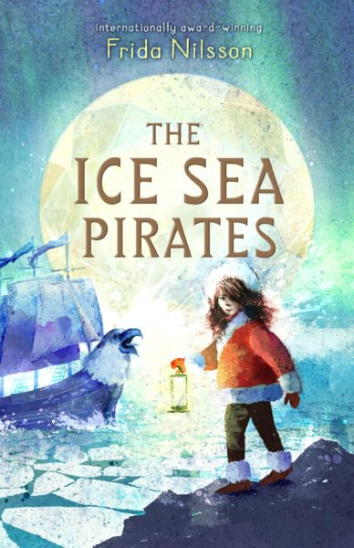 The Ice Sea Pirates by Frida Nilsson