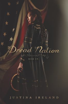 Dread Nation: Rise Up by Justina Ireland