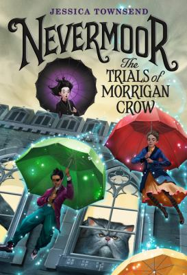 The Trials of Morrigan Crow. Nevermoor 1 by Jessica Townsend