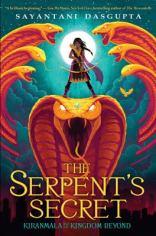 The Serpent's Secret. Kiranmala and the Kingdom Beyond Book 1 by Sayantani DasGupta