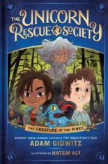 Creature of the Pines. Unicorn Rescue Society #1 by Adam Gidwitz and Hatem Aly.