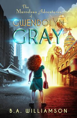 TThe Marvelous Adventures of Gwendolyn Gray