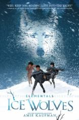 Ice Wolves. Elementals Book 1 by Amie Kaufman