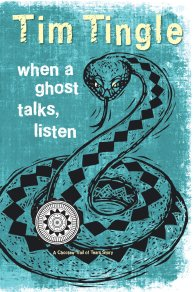 When a Ghost Talks, Listen by Tim Tingle