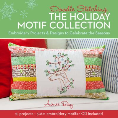 Doodle Stitching: the Holiday Motif Collection by Aimee Ray