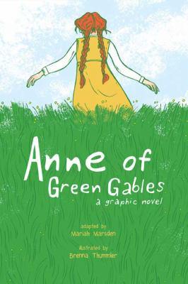 Anne of Green Gables: a Graphic Novel by Mariqah Marsden and Brenna Thummler