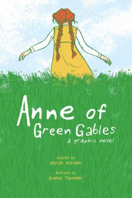 Anne of Green Gables: a Graphic Novel by Mariqah Marsden and Brenna Thummler