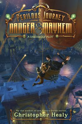 A Perilous Journey of Danger & Mayhem: a Dastardly Plot