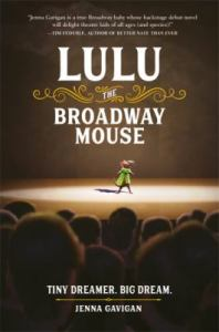 Lulu the Broadway Mouse by Jenna Gavigan.