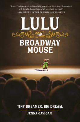 Lulu the Broadway Mouse by Jenna Gavigan.