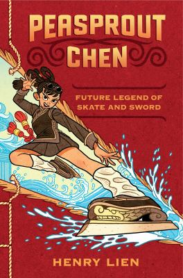 Peasprout Chen: Future Legend of Skate and Sword by Henry Lien