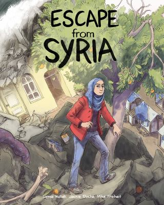 Escape from Syria by Samya Kullab, Jackie Roche and Mike Freiheit